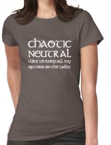 Chaotic Neutral I Like To Keep My Options Womens Fitted T-Shirt