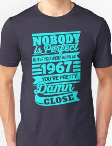 Nobody is perfect but if you were born in 1967 T-Shirt
