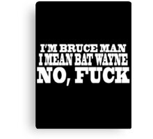 Bruce Man Canvas Print