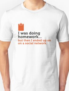 I did my homework and then ... T-Shirt