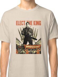 elect the king ash vs evil dead  Classic T-Shirt