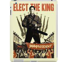 elect the king ash vs evil dead  iPad Case/Skin