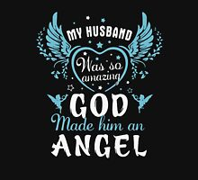 MY HUSBAND WAS SO AMAZING God Made AN ANGEL Unisex T-Shirt