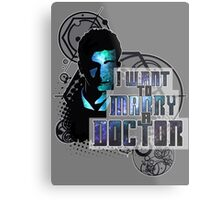 Marry a Doctor Tennant Metal Print