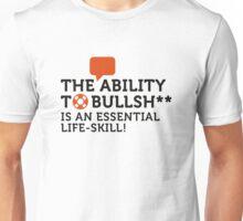 Bullshitting is a vital skill! Unisex T-Shirt
