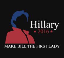 Hilary 2016 Make Bill The First Lady Kids Tee