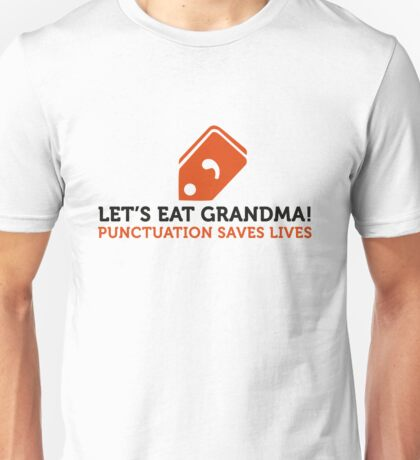 How to eat grandma! Save punctuation life! Unisex T-Shirt