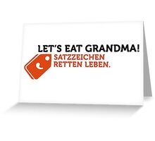 How to eat grandma! Save punctuation life! Greeting Card