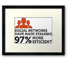 Social Networks make stalking easier! Framed Print