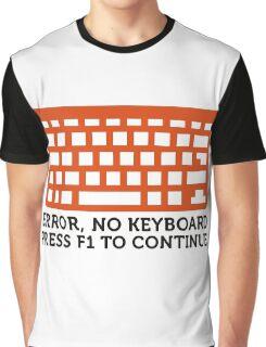 Error: No keyboard. Please press F1! Graphic T-Shirt