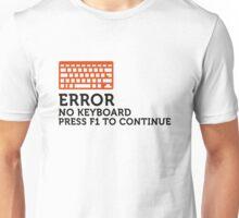 Error: No keyboard. Please press F1! Unisex T-Shirt