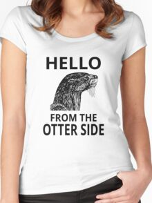 Hello From The Otter Side Women's Fitted Scoop T-Shirt