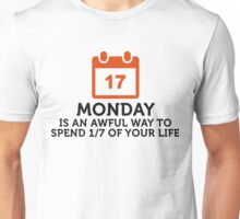 Spend 1/7 of life on Mondays? Shit! Unisex T-Shirt