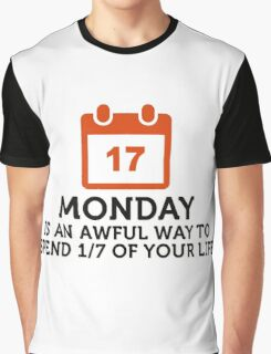 Spend 1/7 of life on Mondays? Shit! Graphic T-Shirt
