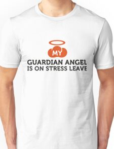 My guardian angel is on vacation Unisex T-Shirt