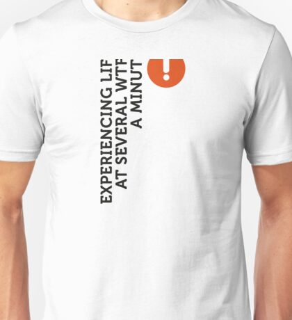 I live at several WTFs per minute Unisex T-Shirt