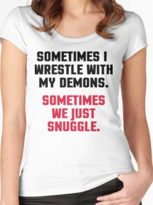 Wrestle My Demons Funny Quote Women's Fitted Scoop T-Shirt