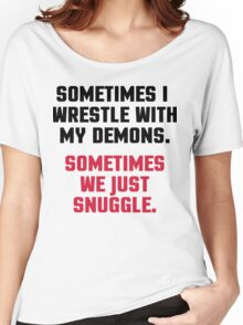 Wrestle My Demons Funny Quote Women's Relaxed Fit T-Shirt