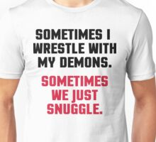 Wrestle My Demons Funny Quote Unisex T-Shirt