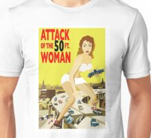 Attack of the 50Ft Woman Unisex T-Shirt