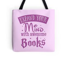 Expand your mind with awesome books Tote Bag