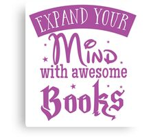 Expand your mind with awesome books Canvas Print