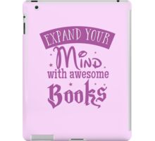 Expand your mind with awesome books iPad Case/Skin