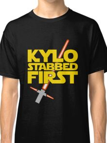 Kylo Stabbed First (Star Wars episode VII) Classic T-Shirt
