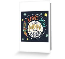 I love you to the moon and back Greeting Card
