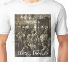 A Thrifty Father - Basque Proverb Unisex T-Shirt