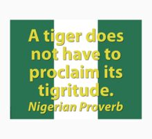 A Tiger Does Not Have To Claim - Nigerian Proverb Kids Clothes