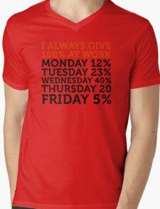 I always give 100 percent at work! Mens V-Neck T-Shirt