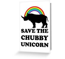 Save The Chubby Unicorn, Funny Rhino Greeting Card