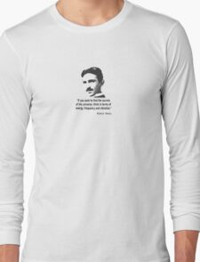 Quote By Nikola Tesla Long Sleeve T-Shirt