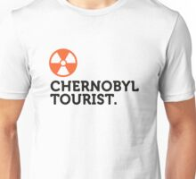 Macho quotes: Chernobyl Tourist! Unisex T-Shirt