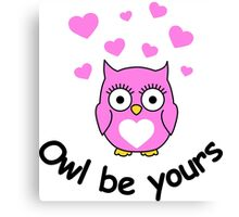 Owl be yours with hearts Canvas Print