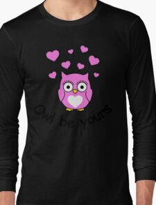 Owl be yours with hearts Long Sleeve T-Shirt