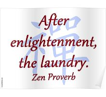After Enlightenment - Zen Proverb Poster