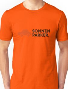Macho Quotes: I park in the sun! Unisex T-Shirt