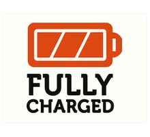 I am fully charged! Art Print