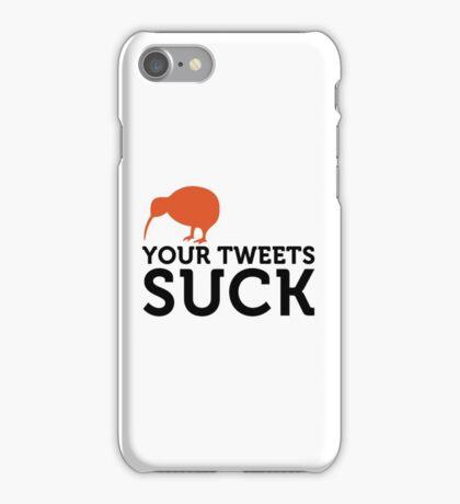 Your tweets suck! iPhone Case/Skin