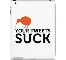 Your tweets suck! iPad Case/Skin
