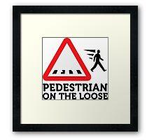 Caution: Freewheeling pedestrians! Framed Print