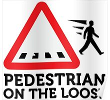 Caution: Freewheeling pedestrians! Poster