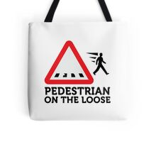 Caution: Freewheeling pedestrians! Tote Bag