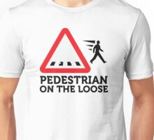 Caution: Freewheeling pedestrians! Unisex T-Shirt