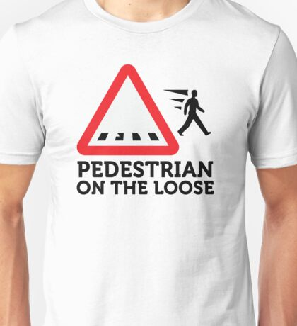 Caution: Freewheeling pedestrians! Unisex T-Shirt