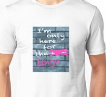 I'm Only Here For The Bingo Unisex T-Shirt