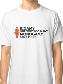 Monagamie - A woman too much! Classic T-Shirt