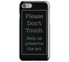 DON'T TOUCH iPhone Case/Skin
